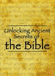 Unlocking Ancient Secrets of the Bible