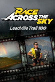Race Across The Sky - Leadville Trail 100