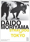 Daido Moriyama: Stray Dog of Tokyo
