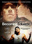 Becoming Eduardo