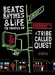Beats Rhymes & Life: The Travels of a Tribe Called Quest