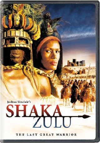 Shaka Zulu - Last Great Warrior