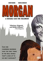 Morgan: A Suitable Case for Treatment (Morgan!)