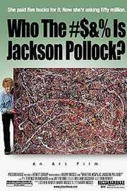 Who the $#%@ Is Jackson Pollock
