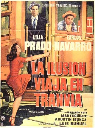 Illusion Travels by Streetcar (La Ilusion viaja en tranvia)