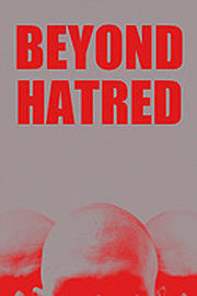 Beyond Hatred (Au-dela de la haine)